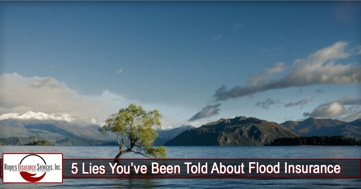 5 Lies You've Been Told About Flood Insurance