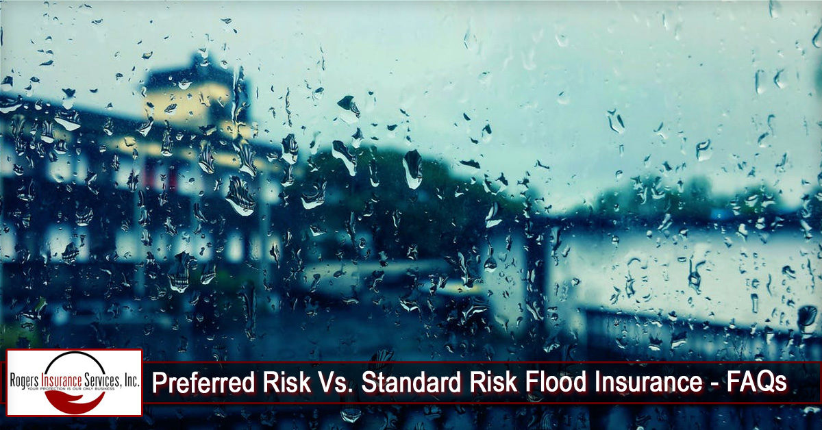 Preferred Risk Vs. Standard Risk Flood Insurance – FAQs